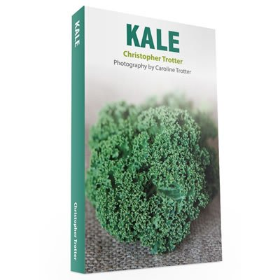Kale cook book by Christopher Trotter
